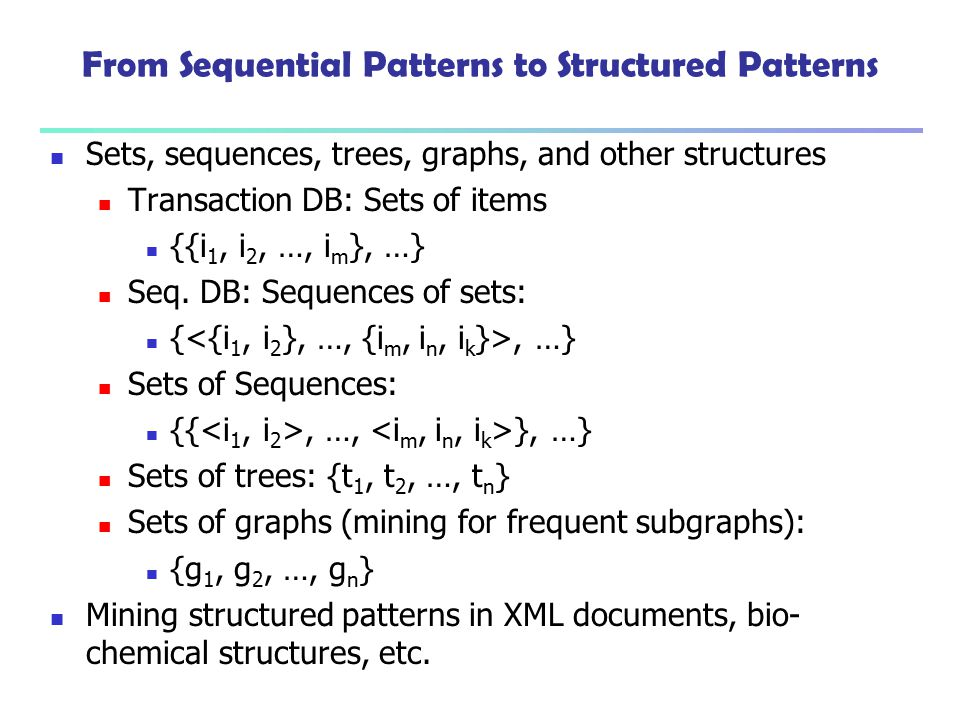 From Sequential Patterns to Structured Patterns