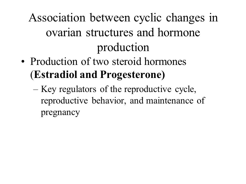 Association between cyclic changes in ovarian structures and hormone production