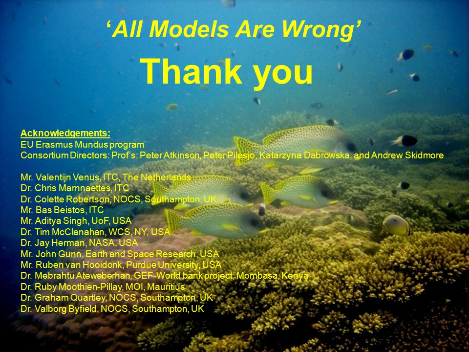 Thank you 'All Models Are Wrong' Acknowledgements: