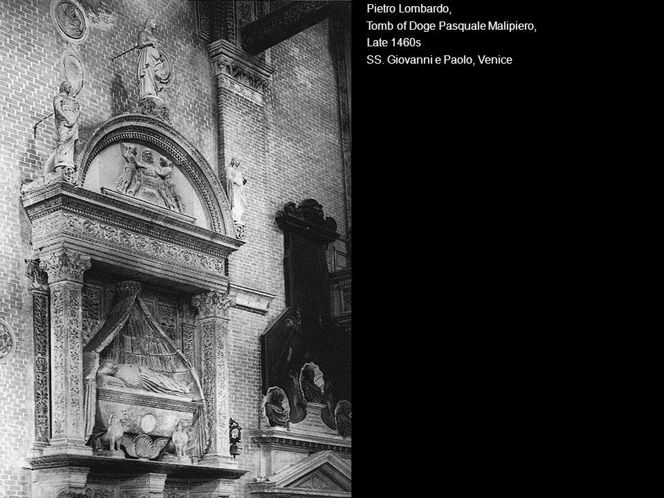 Pietro Lombardo, Tomb of Doge Pasquale Malipiero, Late 1460s. SS. Giovanni e Paolo, Venice.