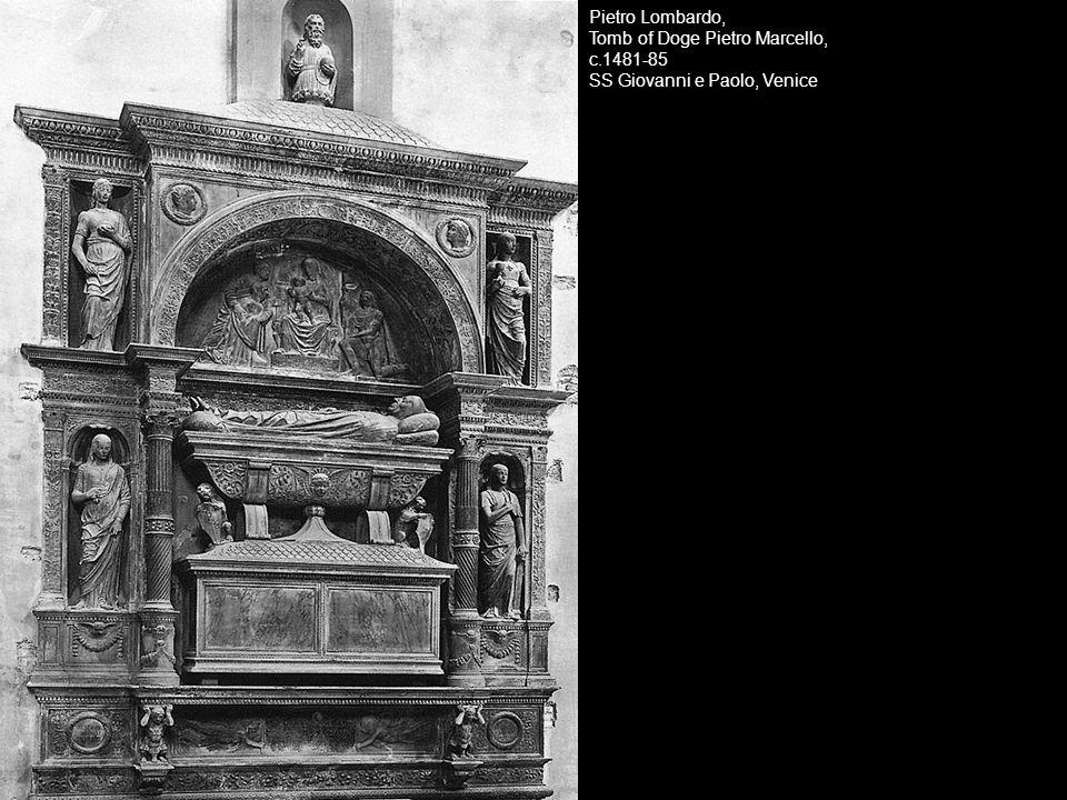 Pietro Lombardo, Tomb of Doge Pietro Marcello, c.1481-85. SS Giovanni e Paolo, Venice.