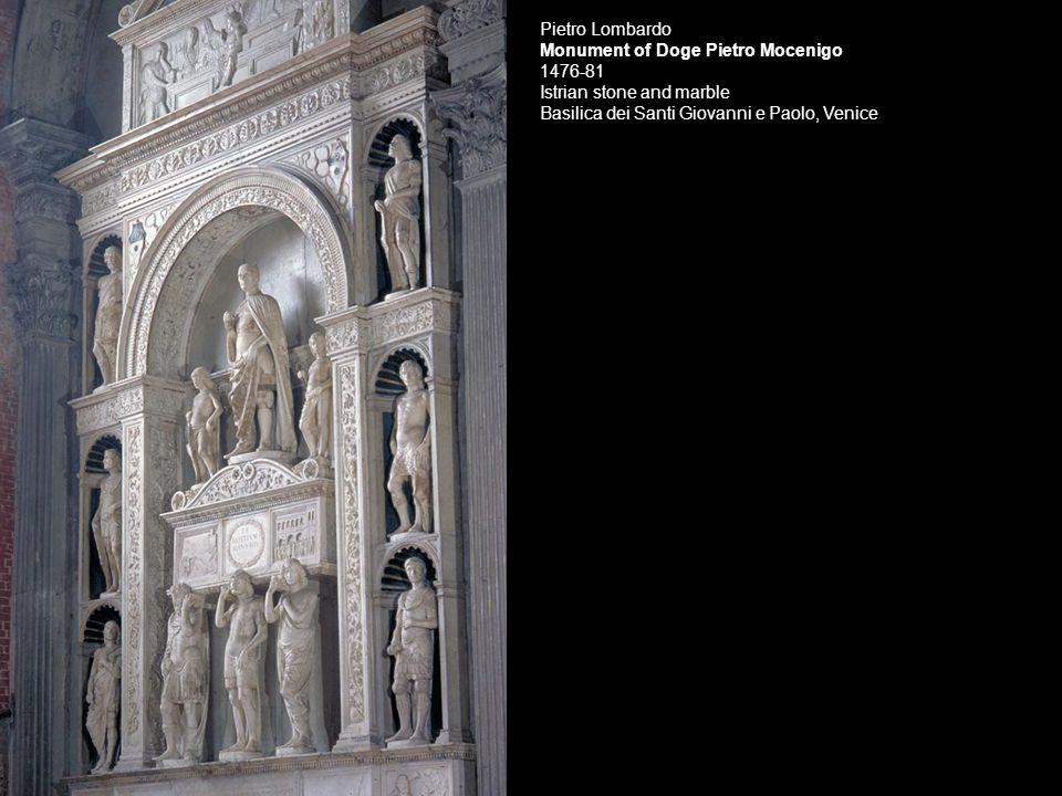 Pietro Lombardo Monument of Doge Pietro Mocenigo 1476-81 Istrian stone and marble Basilica dei Santi Giovanni e Paolo, Venice.