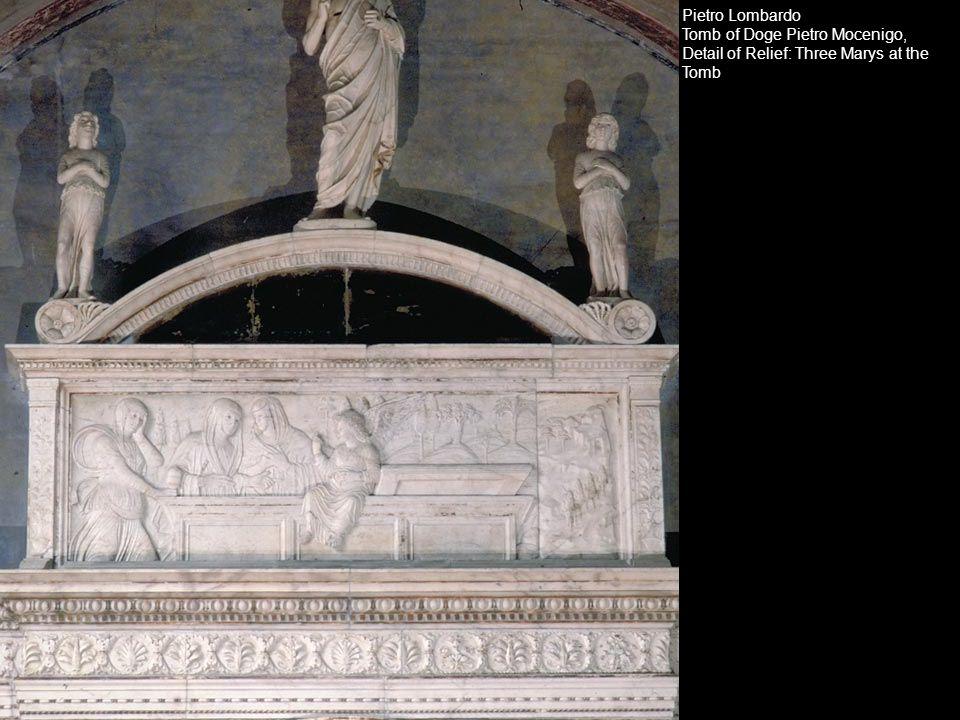 Pietro Lombardo Tomb of Doge Pietro Mocenigo, Detail of Relief: Three Marys at the Tomb.