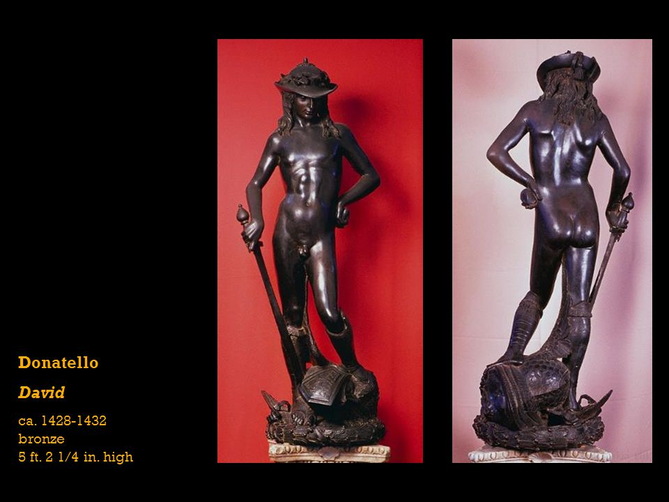 Donatello David ca. 1428-1432 bronze 5 ft. 2 1/4 in. high