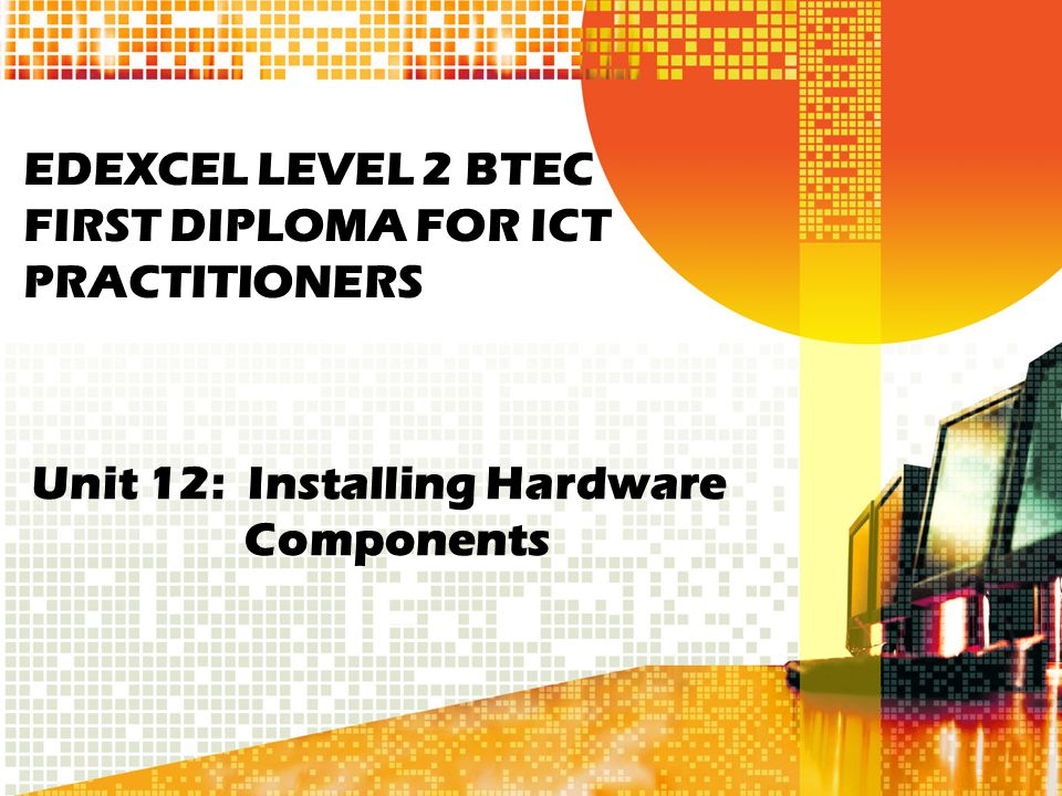 EDEXCEL LEVEL 2 BTEC FIRST DIPLOMA FOR ICT PRACTITIONERS