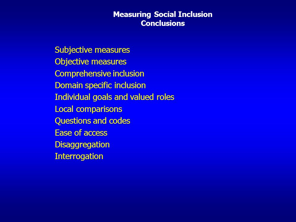 Measuring Social Inclusion Conclusions