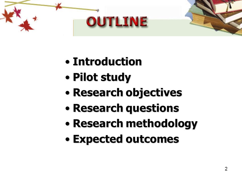 Introduction Pilot study Research objectives Research questions