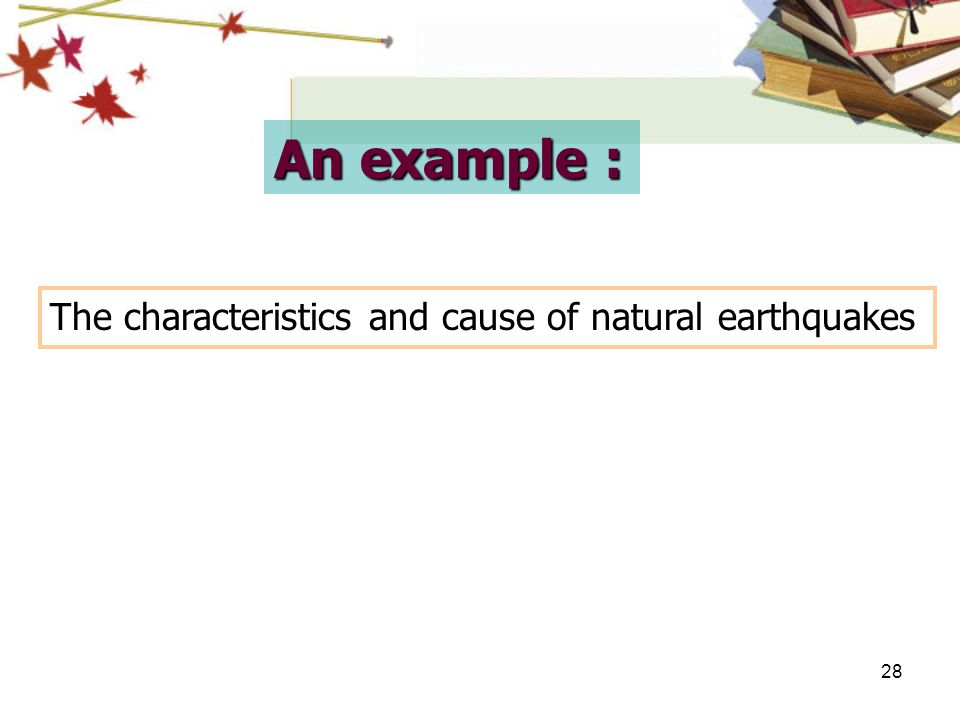An example : The characteristics and cause of natural earthquakes