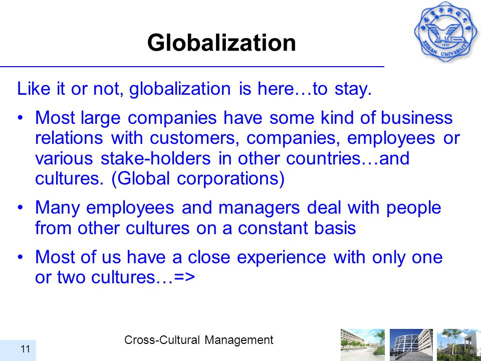 Globalization Like it or not, globalization is here…to stay.