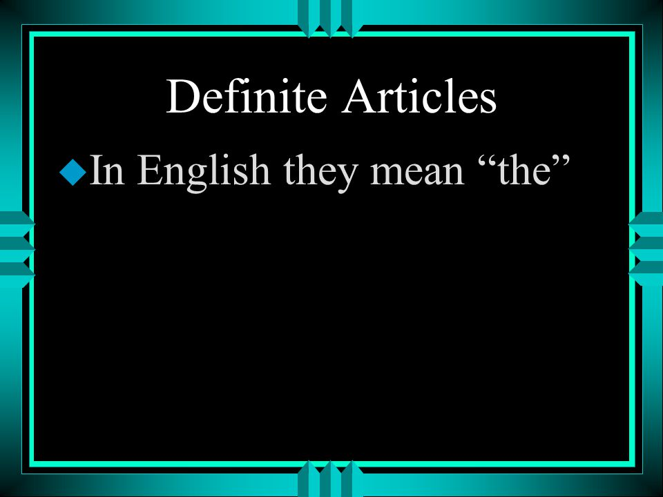 Definite Articles In English they mean the