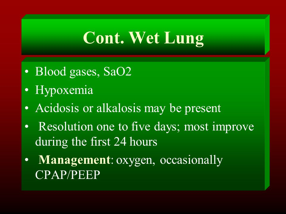 Cont. Wet Lung Blood gases, SaO2 Hypoxemia