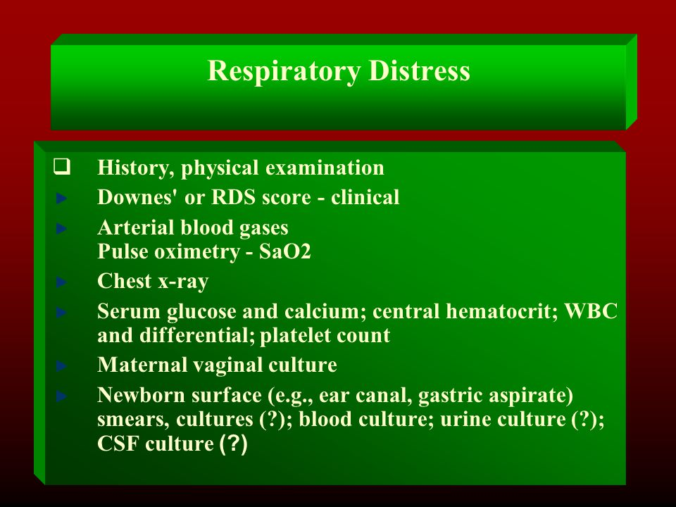 Respiratory Distress History, physical examination