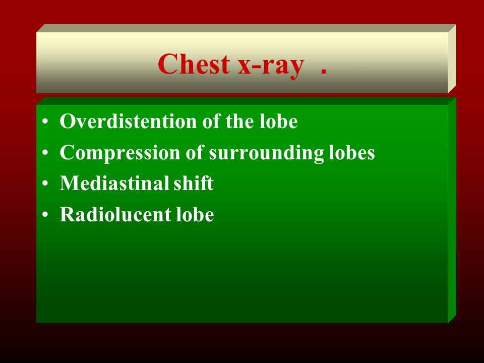 . Chest x-ray Overdistention of the lobe