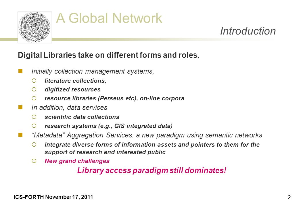 Introduction Digital Libraries take on different forms and roles.