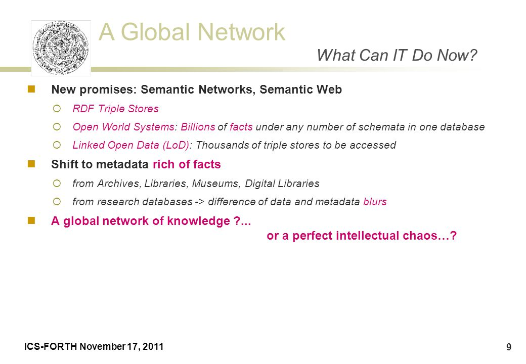 What Can IT Do Now New promises: Semantic Networks, Semantic Web