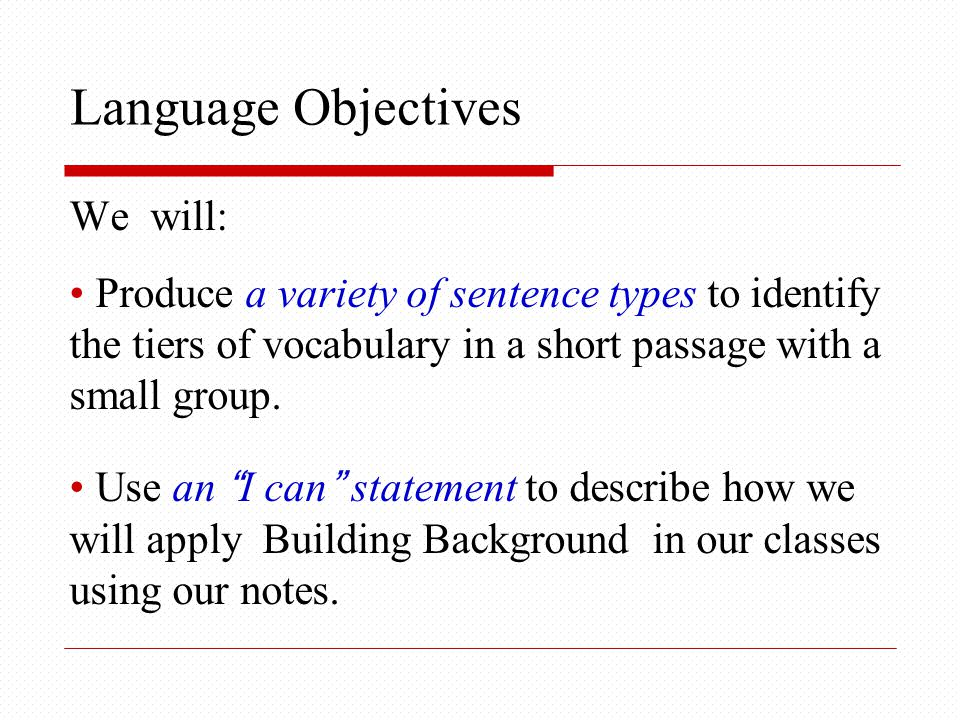 Language Objectives We will: