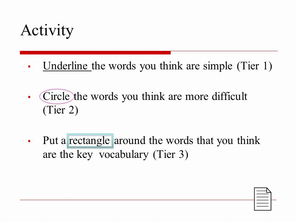 Activity Underline the words you think are simple (Tier 1)