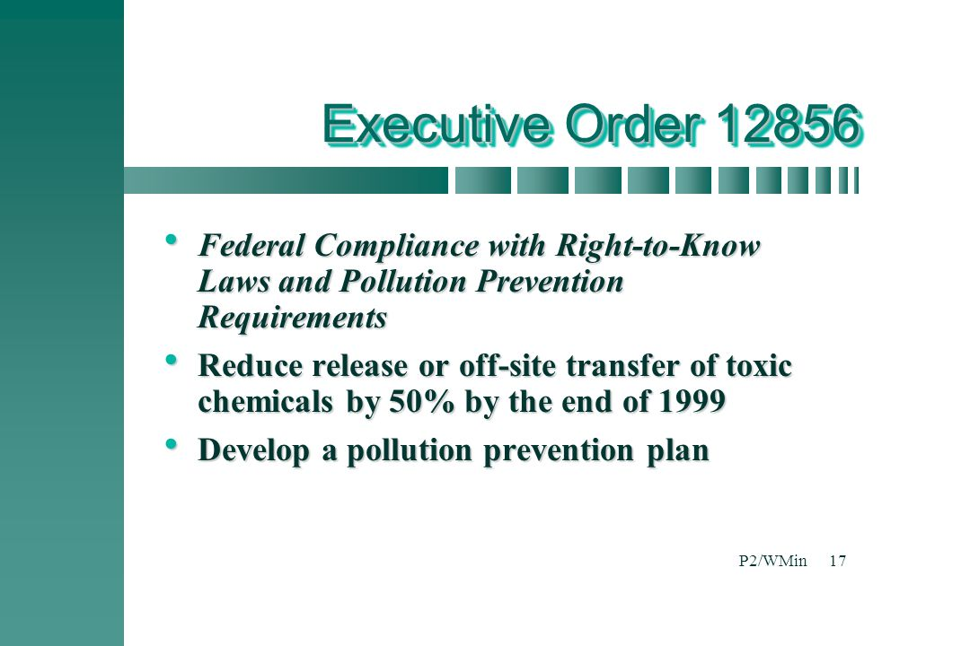 Executive Order 12856 Federal Compliance with Right-to-Know Laws and Pollution Prevention Requirements.