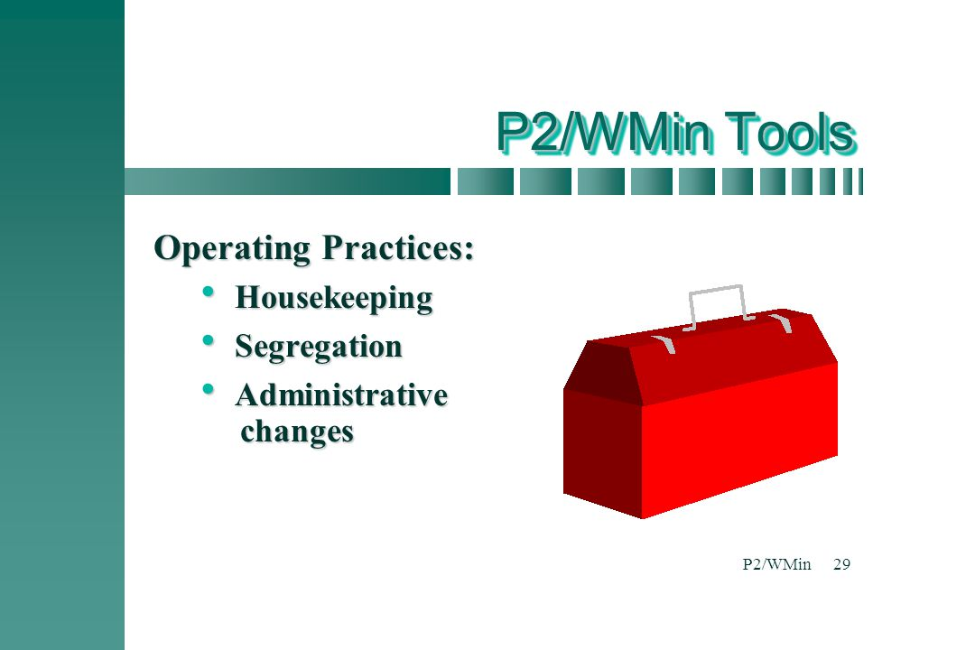 P2/WMin Tools Operating Practices: Housekeeping Segregation