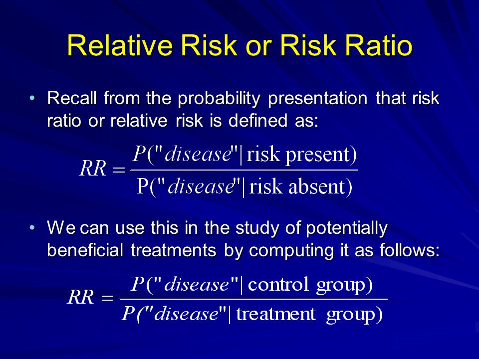 Relative Risk or Risk Ratio