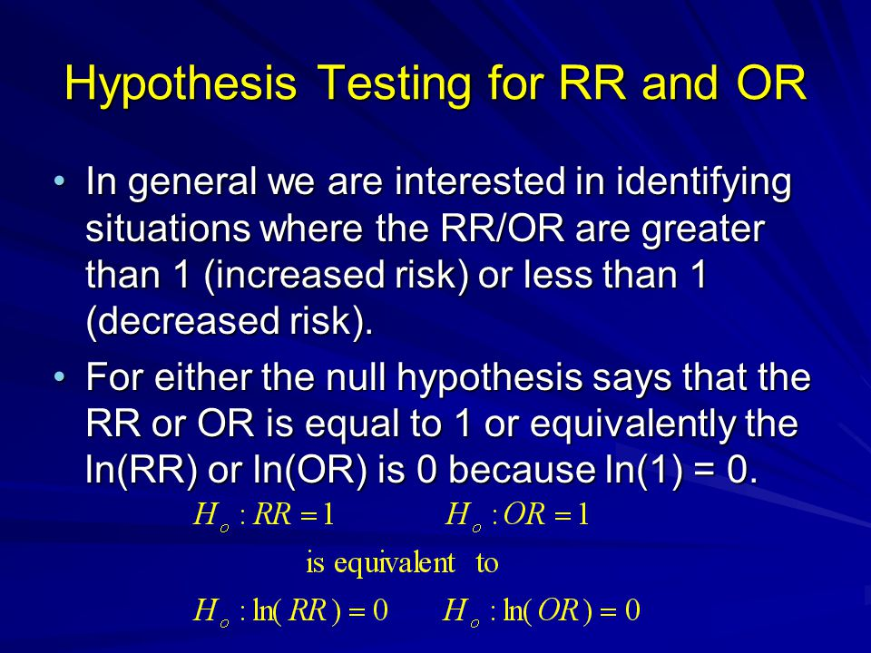 Hypothesis Testing for RR and OR