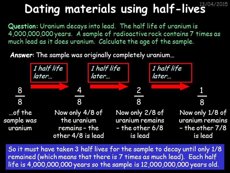 Dating materials using half-lives