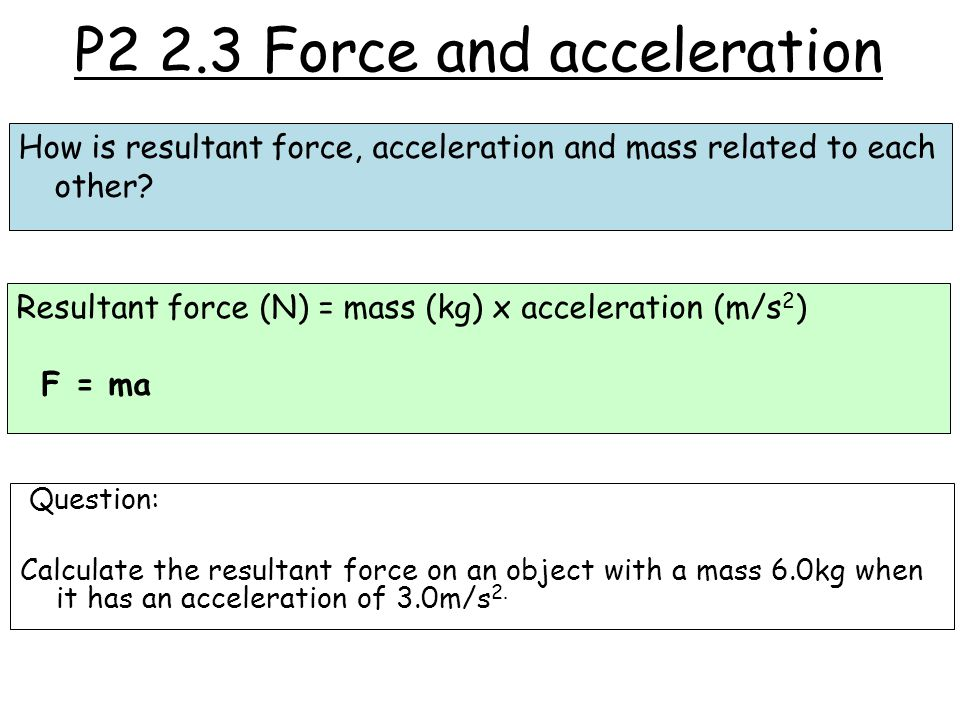 P2 2.3 Force and acceleration