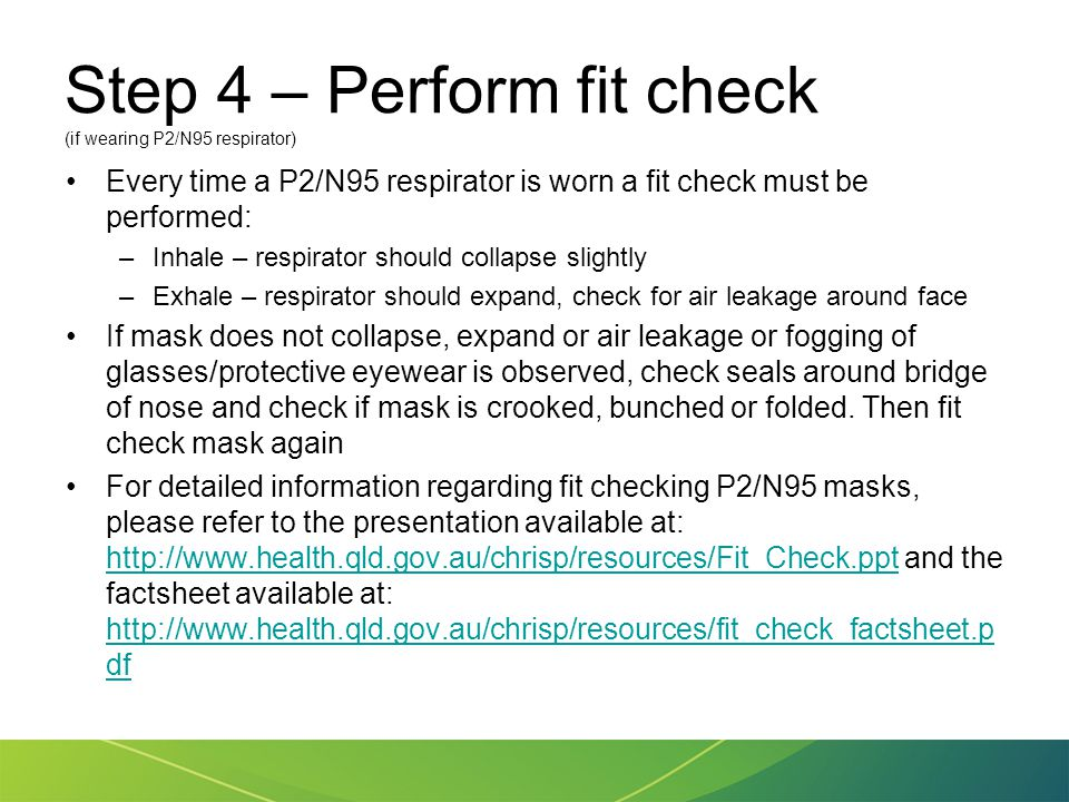Step 4 – Perform fit check (if wearing P2/N95 respirator)