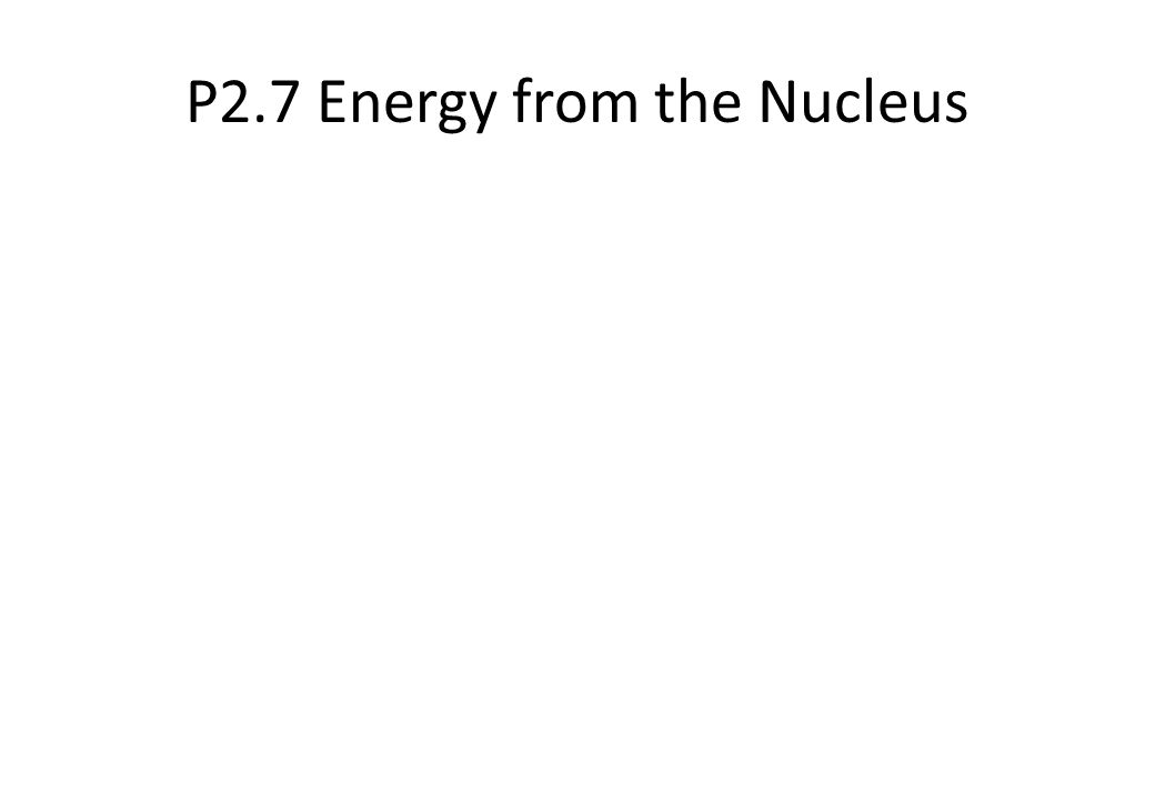 P2.7 Energy from the Nucleus