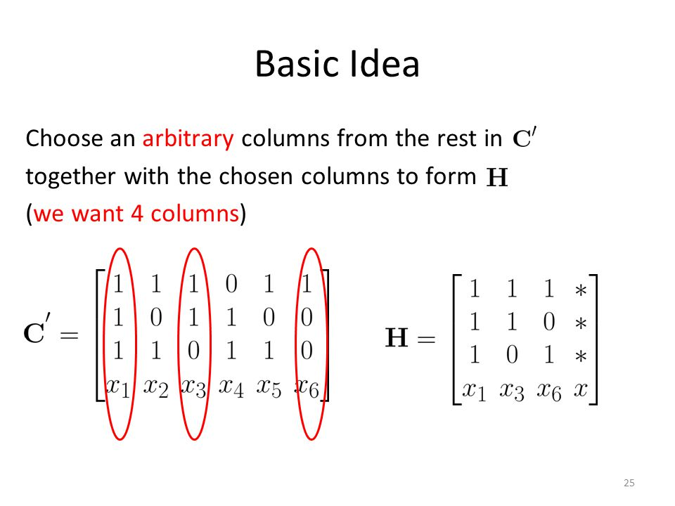Basic Idea Choose an arbitrary columns from the rest in together with the chosen columns to form (we want 4 columns)
