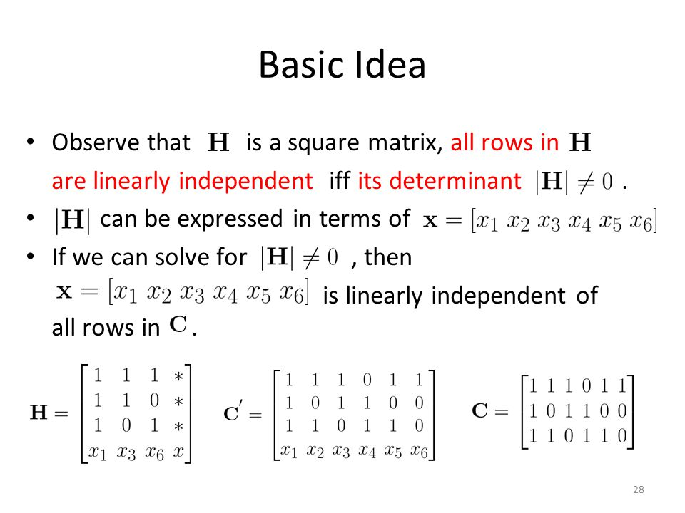 Basic Idea Observe that is a square matrix, all rows in