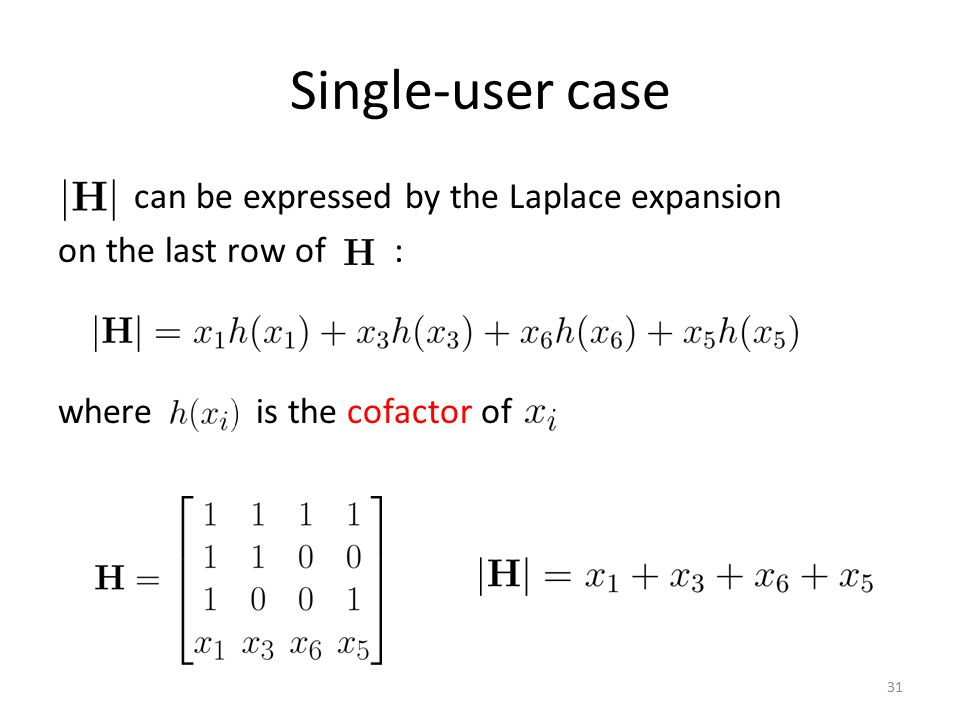 Single-user case can be expressed by the Laplace expansion