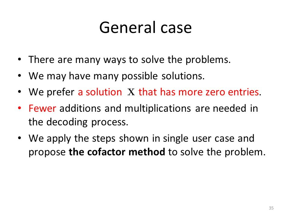 General case There are many ways to solve the problems.
