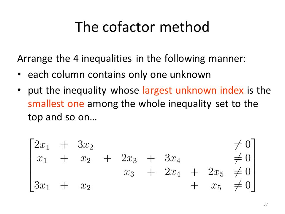 The cofactor method Arrange the 4 inequalities in the following manner: each column contains only one unknown.