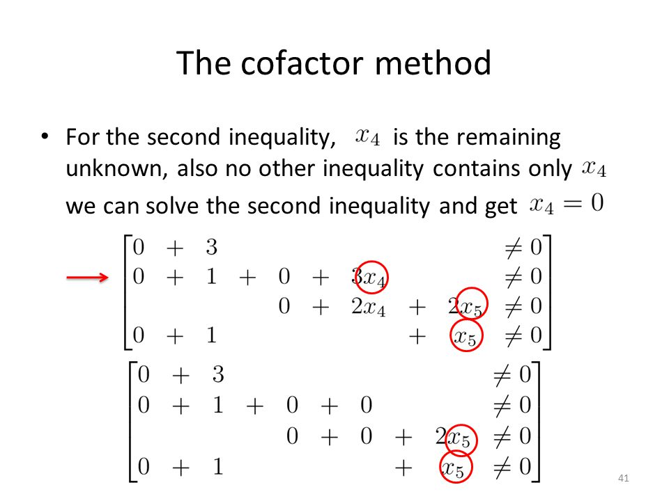 The cofactor method For the second inequality, is the remaining unknown, also no other inequality contains only.