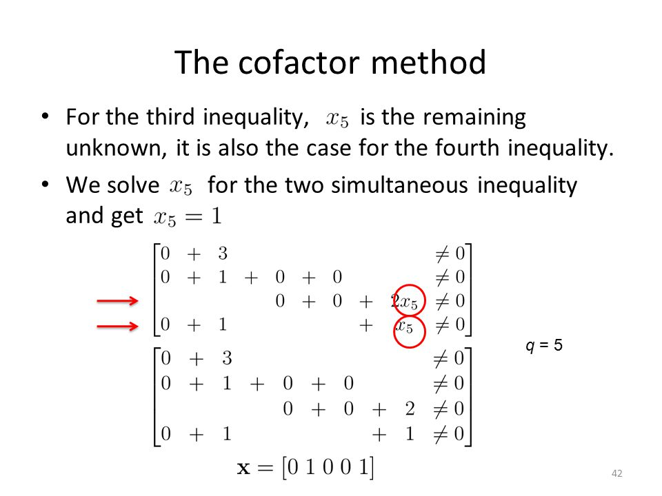 The cofactor method For the third inequality, is the remaining unknown, it is also the case for the fourth inequality.
