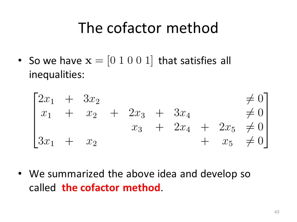 The cofactor method So we have that satisfies all inequalities: