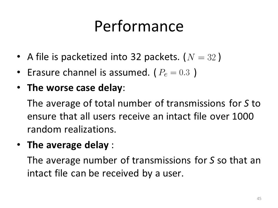 Performance A file is packetized into 32 packets. ( )