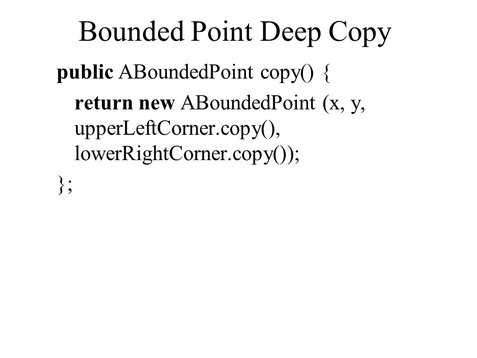 Bounded Point Deep Copy