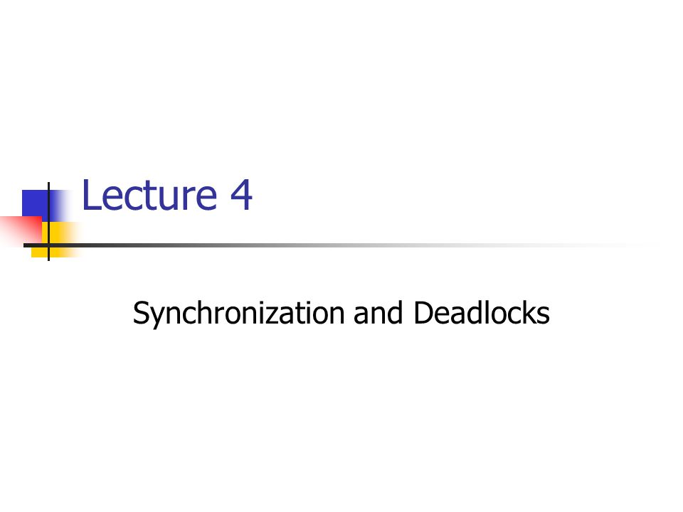 Synchronization and Deadlocks