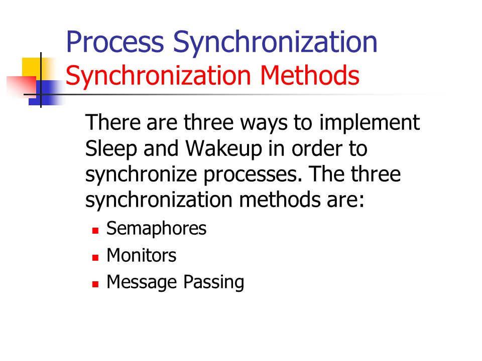 Process Synchronization Synchronization Methods