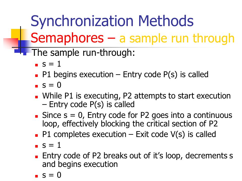 Synchronization Methods Semaphores – a sample run through
