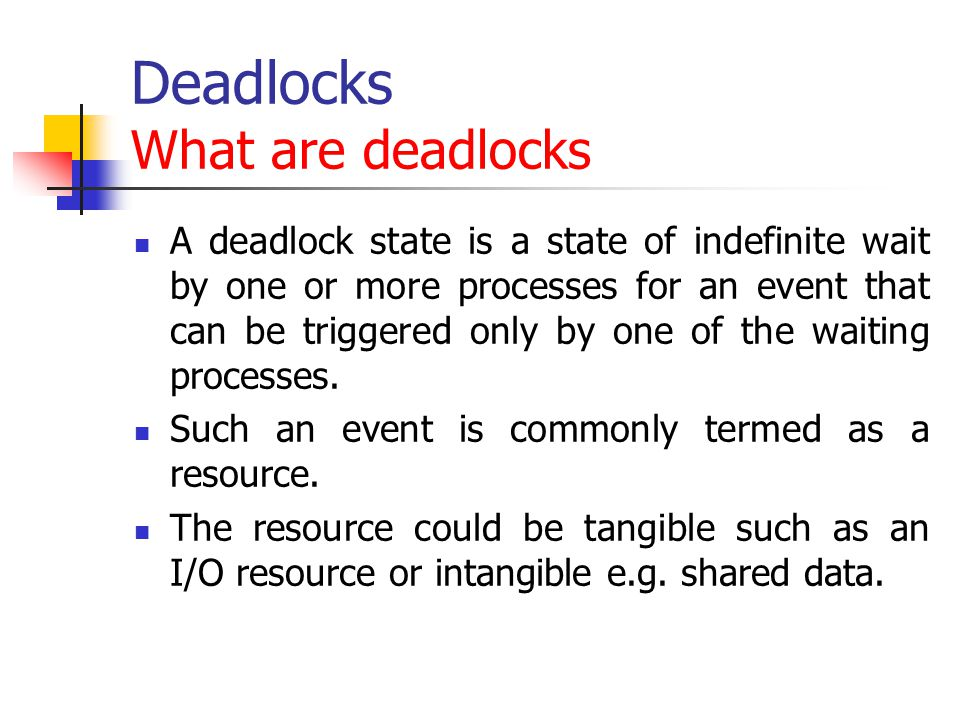 Deadlocks What are deadlocks