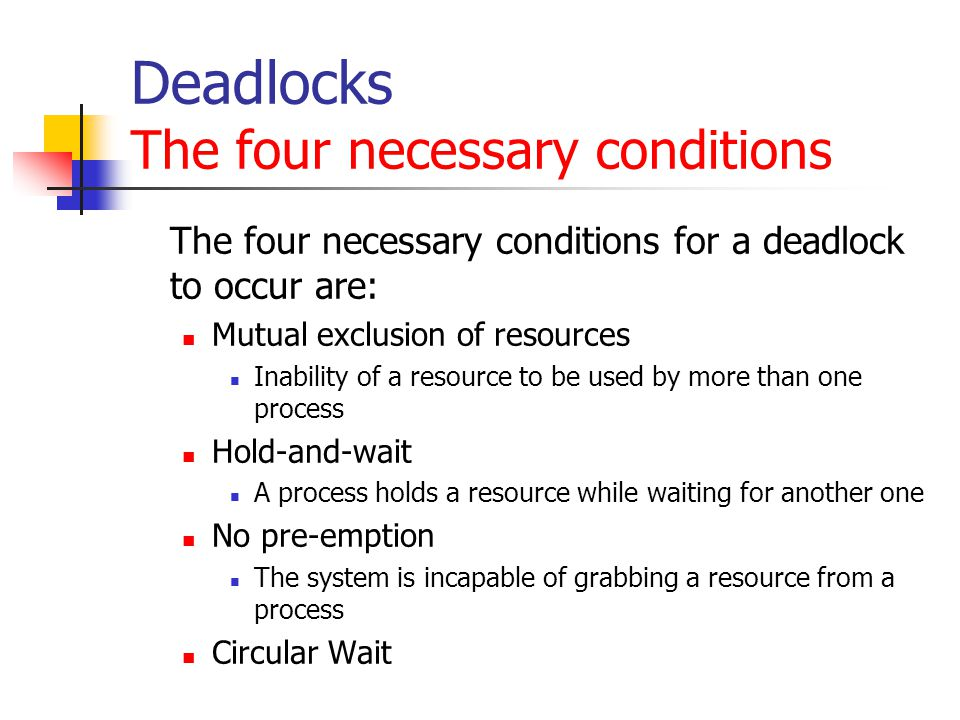 Deadlocks The four necessary conditions