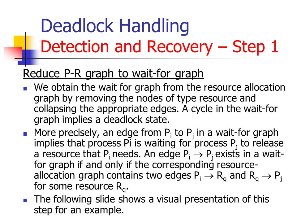 Deadlock Handling Detection and Recovery – Step 1