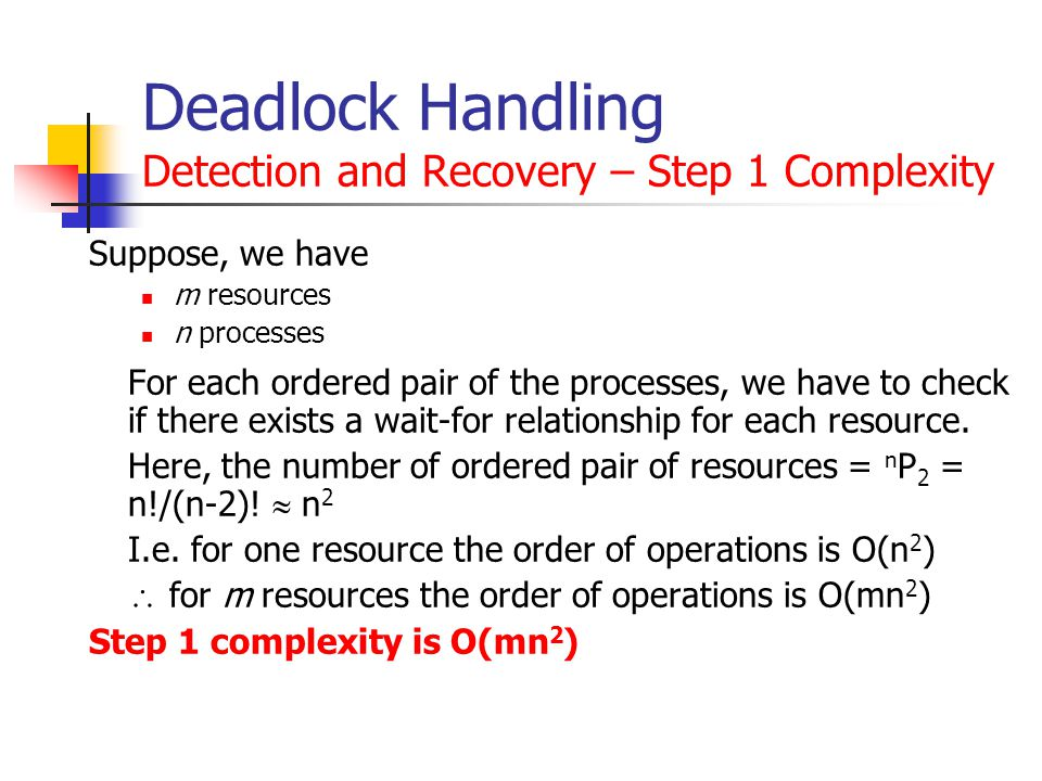 Deadlock Handling Detection and Recovery – Step 1 Complexity