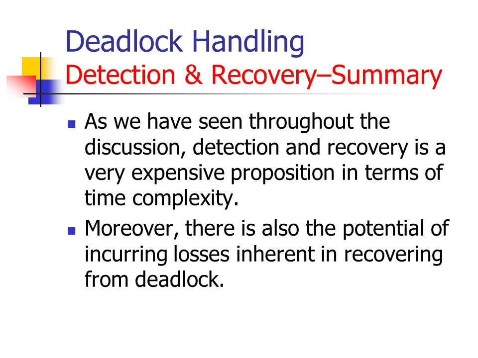 Deadlock Handling Detection & Recovery–Summary