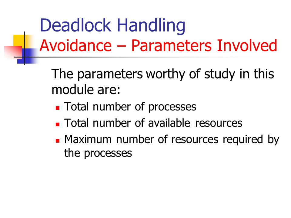 Deadlock Handling Avoidance – Parameters Involved