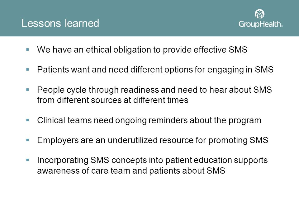 Lessons learned We have an ethical obligation to provide effective SMS