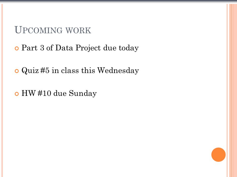 Upcoming work Part 3 of Data Project due today